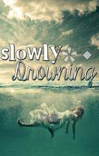 Slowly Drowning by SaidieBear