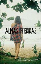 Almas Perdidas #WowAwards2 #Wattys2016 by daniela45191