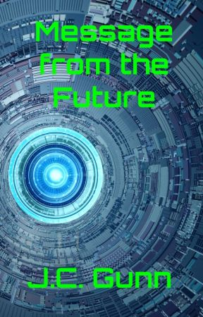 Message from the Future by WillFlyForFood