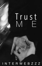Trust Me || clicky by interwebzzz