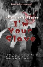 PRINCE OF DARKNESS (I'm Your Slave) by imyourlovingangel