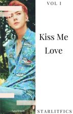 "---Kiss me NOW---""COMPLETE"" by Gegee_PCY"