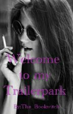 Welcome To My Trailerpark by The_Bookwitch
