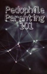 Pedophile Parenting 101 by shrkfins