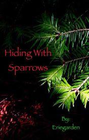 Hiding With Sparrows by Eriegarden