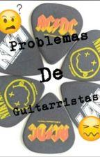 Problemas De  Guitarristas by Mik_Gunner_Bach
