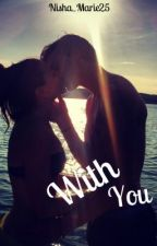 With You :) by Nisha_Maire25