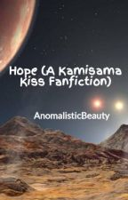 Hope (A Kamisama Kiss Fanfiction) by AnomalisticBeauty
