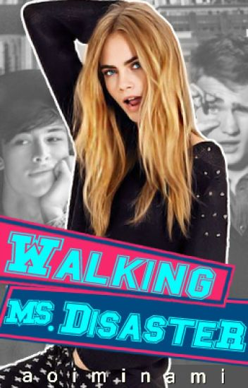 Walking Ms. Disaster(Onhold)