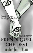 Prendi Quel Che Devi ·Malec· by Arija17797