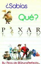 ¿Sabias Qué? Pixar by ElGrupoPerfecto_