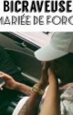 bicraveuse: mariée de force by La_Chroniiiiqueuse