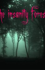 The insanity forest by ilka12345