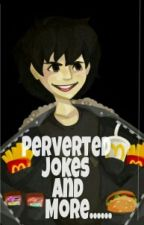 Perverted Jokes  And More by throneoftrash