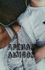 Apenas Amigos #Wattys2016 by JuliaOliveira11