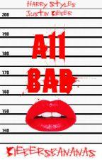All Bad by Biebersbananas