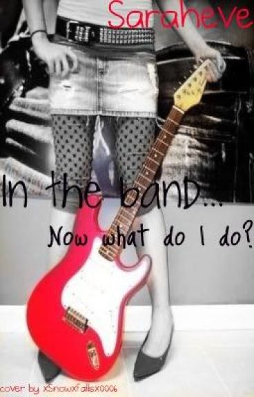 In The Band...Now What Do I Do?