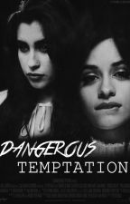 Dangerous Temptation by cxmilaxjade