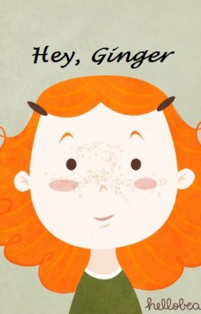 Hey, Ginger by Anaysudiario