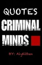 CRIMINAL MINDS QUOTES by AlyKitten