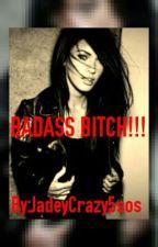 BADASS BITCH!!! by JadeyCrazy5sos