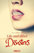 Life and other Disasters by Odille75