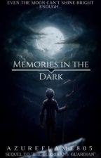 Memories in the Dark by Azureflame805