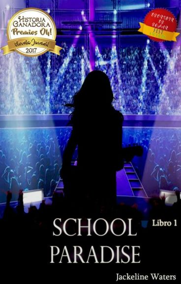 School Paradise||Libro 1 #PremiosAwards#IA2017#PremiosCra1#FueledByPremios2017