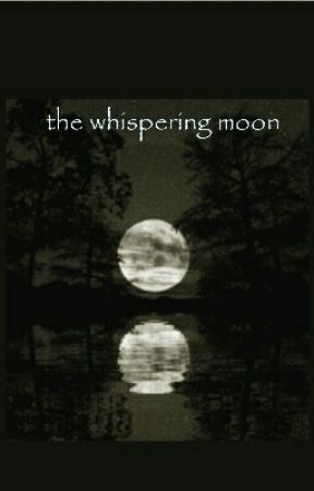 The whispering moon