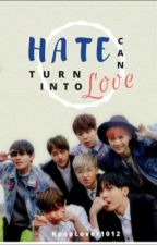 Hate can turn into love by KpopLover1012