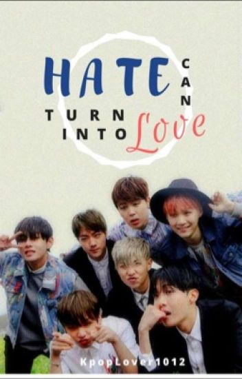 Hate can turn into love