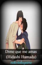 Dime que me amas (Hidashi Hamada) by nekotakugame
