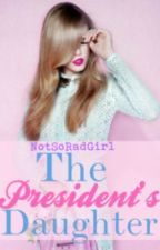 The President's Daughter by Kesney