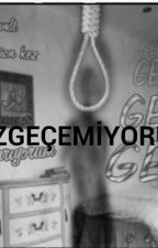 VAZGEÇEMİYORUM by zg123344558