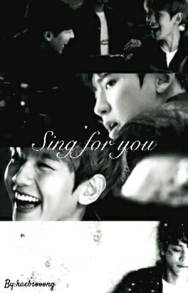 SING FOR YOU [Chanbaek]