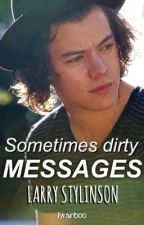 Sometimes dirty messages. ➳ Larry Stylinson.  [ ✓ ] by ilyminboo