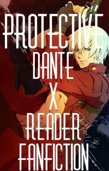 Protective: Dante X Reader ~Lemon~