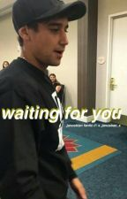 Waiting for you✞Janoskians  fanfic  by septernal