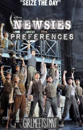 Newsies Preferences (SLOW UPDATES) by GirlMeetsTMNT