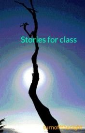 Stories for class by turnoffthenight