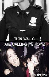 thin walls (are calling me home) by cami740
