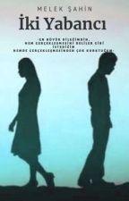 İki Yabancı  (Bitti-Düzenlenecek) by MelisAkman06