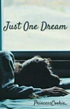 Just One Dream Or... (H.S) by PrincessCookie_