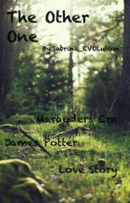 The Other One(James Potter Love Story ) by taylor_meredith13