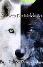 Através Da Maldição by FelipeMascarenhas2