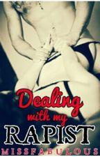 Dealing With My Rapist by missfabulous