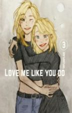 Love Me Like You Do 3 by kaylorfanfictiion