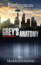 The Greys Anatomy: Preferences and Imagines by MaddieEKStallrd