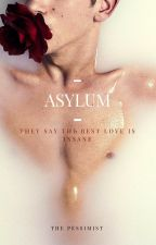 ASYLUM by Still_Around