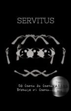 Servitus // Craxy // Wattys 2016 by Paranienormalne